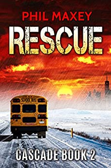 Rescue (Cascade Book 2) by [Maxey, Phil]