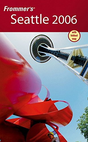Frommer's Seattle 2006 (Frommer's Complete Guides)