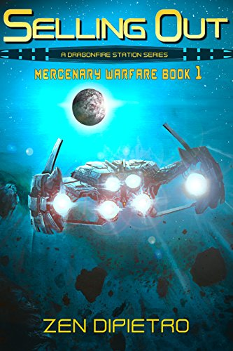 Selling Out: A Mercenary Warfare Adventure by [DiPietro, Zen]