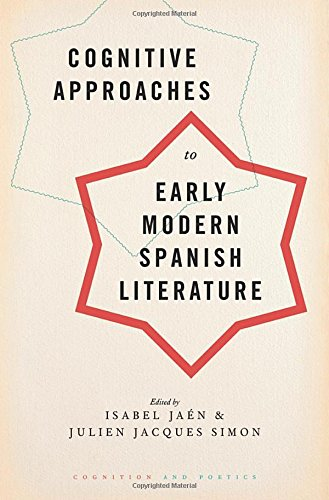 Cognitive Approaches to Early Modern Spanish Literature (Cognition and Poetics)