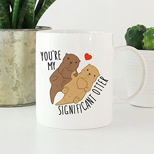 You're My Significant Otter, Otter Mug, Coffee Mug, Ceramic Mug, Funny Mug, Christmas Gift, Birthday Gift, Anniversary Gift, Gift For Him, Gift For Her, Gift Idea For Friends, 11oz 15oz ()