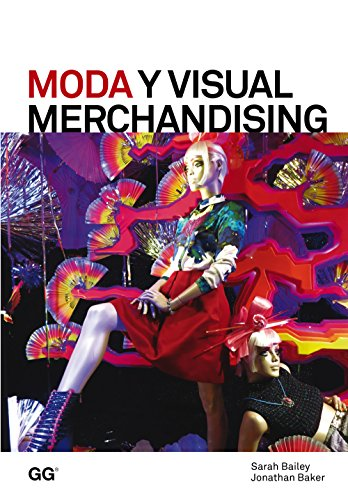 Moda y Visual Merchandising (Moda y gestión) (Spanish Edition) by [Bailey