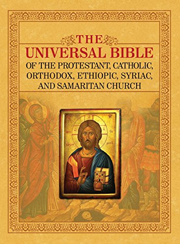 THE UNIVERSAL BIBLE OF THE PROTESTANT, CATHOLIC, ORTHODOX,  ETHIOPIC, SYRIAC, AND SAMARITAN CHURCH (The Bible And The Holy Fathers For Orthodox)