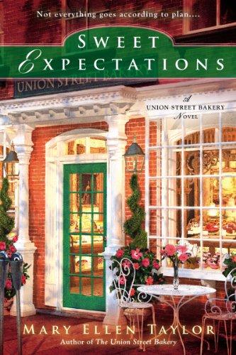 (Sweet Expectations (A Union Street Bakery Novel Book 2))