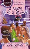 A Brew to a Kill, Cleo Coyle, 0425255506