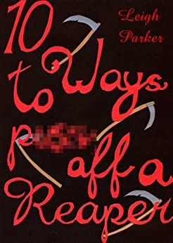 10 Ways To Piss Off A Reaper (10 Ways. Book 2) (English Edition) por [Parker, Leigh]