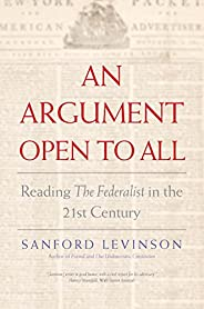 """An Argument Open to All – Reading """"The Federalist"""" in the 21"""