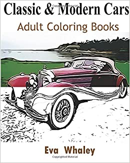 Classic & Modern Cars : Adult Coloring Book: Design Coloring ...