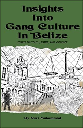 Persuasive Essay Thesis Examples Insights Into Gang Culture In Belize Essays On Youth Crime And Violence  Mr Nuri Muhammad  Amazoncom Books Example Of A Thesis Statement For An Essay also Process Essay Thesis Statement Insights Into Gang Culture In Belize Essays On Youth Crime And  Paper Essay Writing