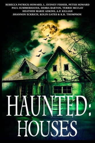 Haunted: Houses: A Collection of Ghost Stories (Volume 2)