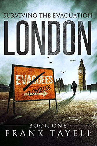 Surviving The Evacuation, Book 1: London by [Tayell, Frank]
