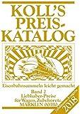 Koll's Preiskatalog: Märklin 00/H0, Ausgabe 2018, Band 2 Liebhaberpreise für Wagen, Zubehör, etc. Eisenbahnsammeln leicht gemacht