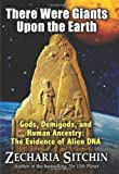 There Were Giants upon the Earth, Zecharia Sitchin, 1591431212