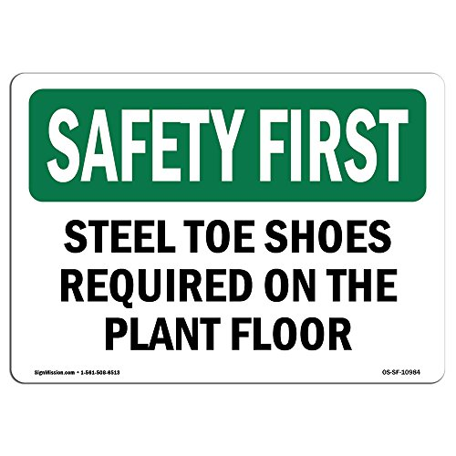 OSHA Safety First Sign - Steel Toe Shoes Required On The Plant Floor | Choose from: Aluminum, Rigid Plastic or Vinyl Label Decal | Protect Your Business, Work Site, Warehouse | Made in The USA from SignMission