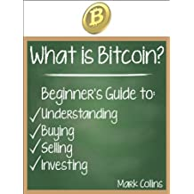 What is Bitcoin? Guide to Understanding, Buying, Selling, and Investing Bitcoins
