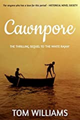 Cawnpore: A battle of loyalties (The Williamson Papers) Paperback