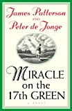 Front cover for the book Miracle on the 17th Green by James Patterson