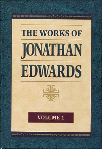 Works of Jonathan Edwards, Volume One