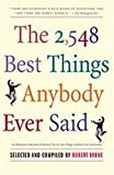 The 2548 Best Things Anybody Ever Said, Robert Byrne, 1416540350