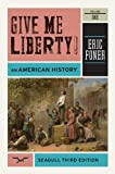 Give Me Liberty! An American History, Vol. 1 3rd Edition