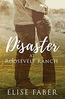 Disaster Roosevelt Ranch Elise Faber ebook product image