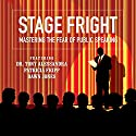 Stage Fright: Mastering the Fear of Public Speaking Speech by Dianna Booher, Tony Alessandra, Patricia Fripp, Vanna Novak, Brad Worthley, Lorraine Howell Narrated by Dianna Booher, Tony Alessandra, Patricia Fripp, Vanna Novak, Brad Worthley, Lorraine Howell