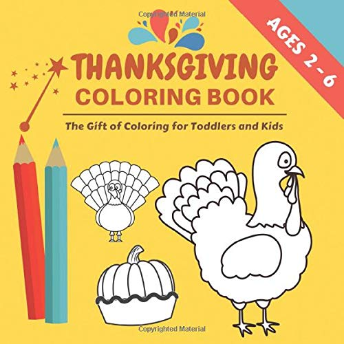 - Thanksgiving Coloring Book For Kids: The Gift Of Coloring For Toddlers And  Kids – Thanksgiving Sheet Pages For Ages 2, 3, 4, 5, 6 Year Old Boys And  Girls: Thoughts Press, Happy: 9781709174049: Amazon.com: Books