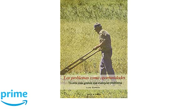 Los problemas como oportunidades (Spanish Edition): Luis Garcia: 9789876650960: Amazon.com: Books