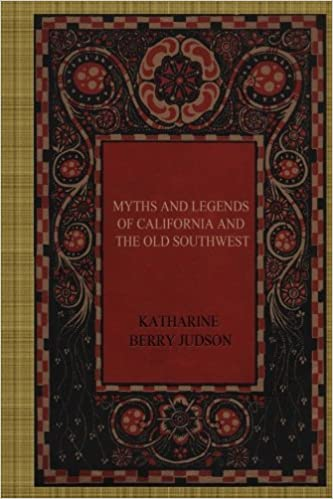 Book Myths and Legends of California and the Old Southwest