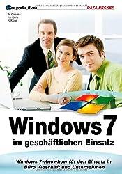 Das große Buch: Windows 7 im geschäftlichen Einsatz