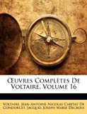 Uvres Complètes de Voltaire, Voltaire and Jean-Antoine-Nicolas Carit De Condorcet, 1142903923