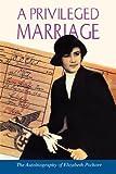 A Privileged Marriage, Elizabeth Pschorr, 1425752594