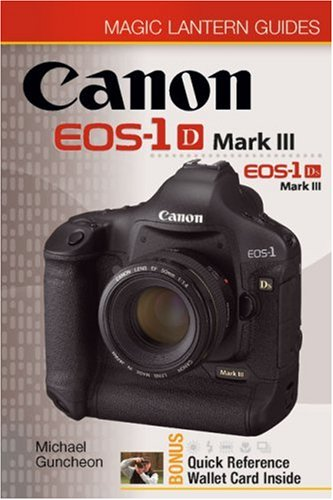- Magic Lantern Guides®: Canon EOS-1D Mark III EOS-1Ds Mark III