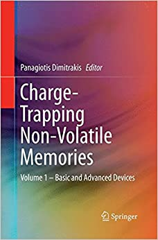 Charge-Trapping Non-Volatile Memories: Volume 1 – Basic and Advanced Devices