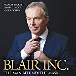 Blair, Inc.: The Man Behind the Mask | Francis Beckett,David Hencke,Nick Kochan
