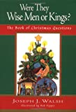 Were They Wise Men or Kings?, Joseph J. Walsh, 0664223125