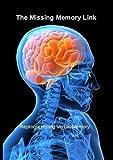 The Missing Memory Link, reprogram and improve verbal Memory, james rowan, 1409212653