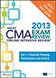 Exam Review 2013 Online Intensive Review + Test Bank : Financial Planning, Performance, and Control, IMA Associates Staff, 1118481526