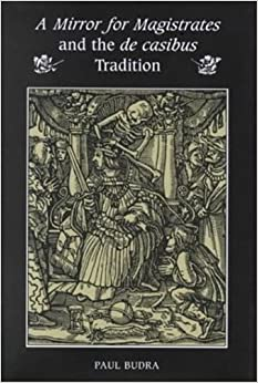 A Mirror for Magistrates and the De Casibus Tradition (Mental and Cultural World of Tudor and Stuart England)
