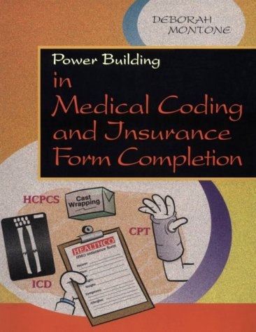 Power Building in Medical Coding and Insurance Form Completion, 1e