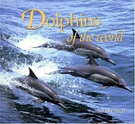 Dolphins of the World (Worldlife Discovery Guides) pdf epub