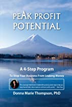 Peak Profit Potential: A 4-step Program To Stop Your Business From Leaking Money