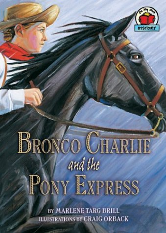 Bronco Charlie and the Pony Express (On My Own History) [Marlene Targ Brill] (Tapa Blanda)