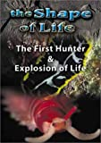 The Shape of Life: The First Hunter/Explosion of Life