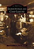Jacksonville and Camp Lejeune (NC) (Images of America)