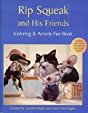 Rip Squeak and His Friends Coloring and Activity Book, Leonard Filgate, 0967242274