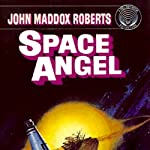 Space Angel | John Maddox Roberts