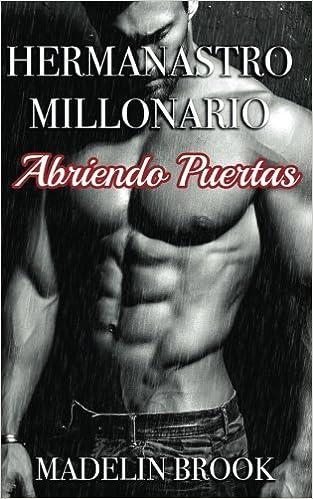 Hermanastro Millonario: Abriendo Puertas: Amazon.es: Madelin ...