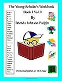The Young Scholar's Workbook, Brenda Johnson Padgitt, 0984701508