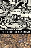 Future of Nostalgia, Svetlana Boym, 0465007074